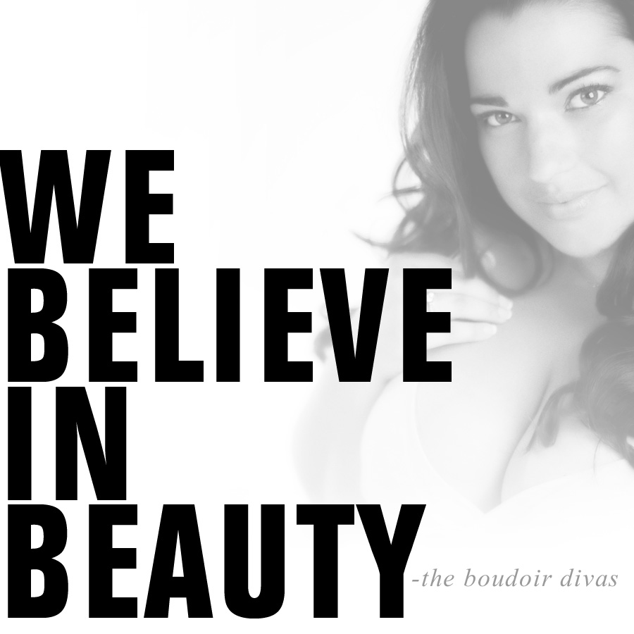 00 believe in beauty boudoir divas Lets enjoy what we have right???